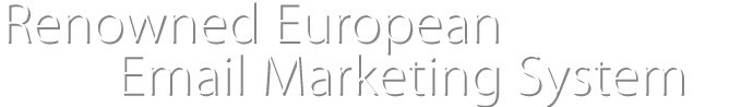 Renowned European Email Marketing System